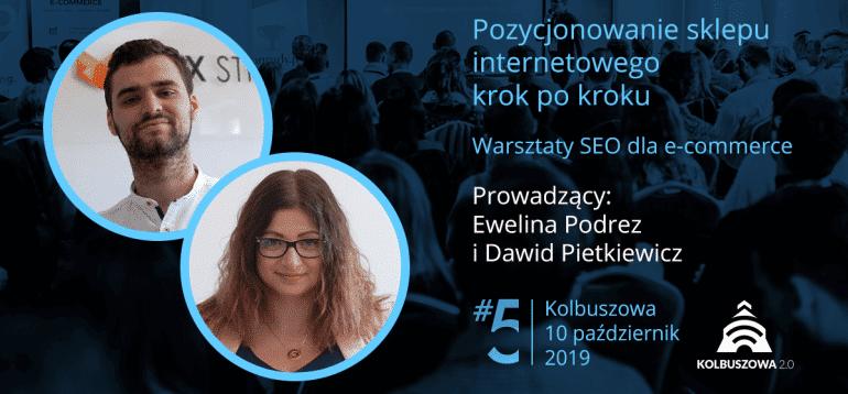 Warsztaty SEO dla e-commerce - Ewelina Podrez-Siama i Dawid Pietkiewicz